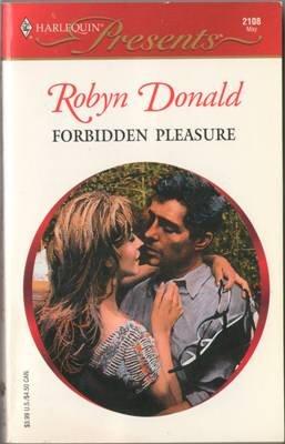 Forbidden Pleasure by Robyn Donald Harlequin Presents Novel Romance Book 0373121083