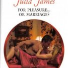 For Pleasure... Or Marriage? by Julia James Harlequin Presents Romance Fantasy Book Novel