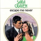 Escape Me Never by Sara Craven Harlequin Presents Novel Romance Book 0373108729