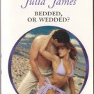 Bedded, Or Wedded? by Julia James Harlequin Presents Novel Romance Book 0373126840