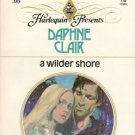 A Wilder Shore by Daphne Clair Harlequin Presents Novel Romance Book 0373103859