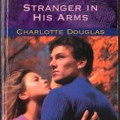 Stranger In His Arms by Charlotte Douglas Harlequin Intrigue Book Novel Identity Swap Love