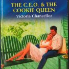 The C.E.O. & The Cookie Queen by Victoria Chancellor Novel Love American Romance Book 0373169922
