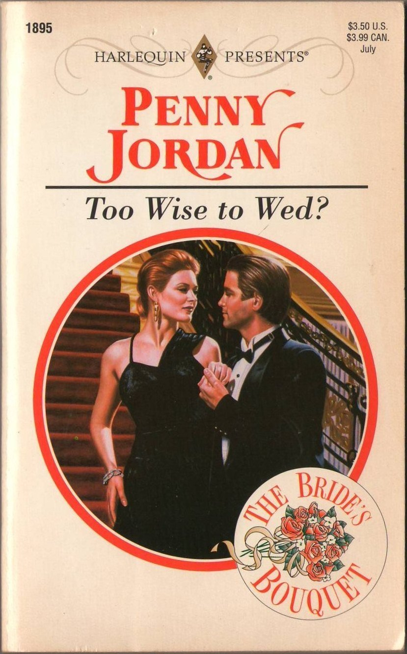 Too Wise To Wed? by Penny Jordan Harlequin Presents Romance Novel Book 0373118953