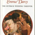 The Outback Wedding Takeover by Emma Darcy Harlequin Presents Novel Book 0373124031
