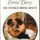 The Outback Bridal Rescue by Emma Darcy Harlequin Presents Novel Book 0373124279