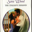 The Italian's Demand by Sara Wood Harlequin Presents Romance Book Novel 037312354X