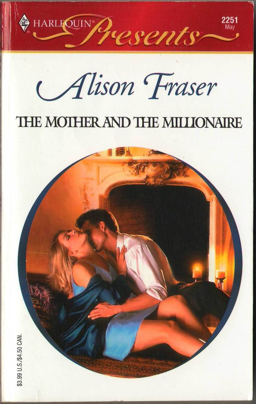 The Mother And The Millionaire by Alison Fraser Harlequin Presents Book 0373122519