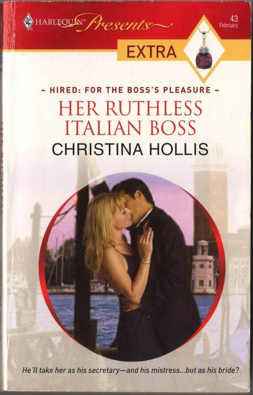 Her Ruthless Italian Boss by Christina Hollis Harlequin Presents Novel Book 0373527071