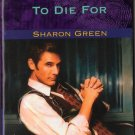 To Die For by Sharon Green Harlequin Intrigue Fiction Romance Book Novel 0373225954