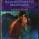 Semiautomatic Marriage by Leona Karr Harlequin Intrigue Fiction Novel Book 0373227248 Love