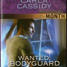 Wanted: Bodyguard by Carla Cassidy Harlequin Intrigue Fiction Novel Book 0373694881