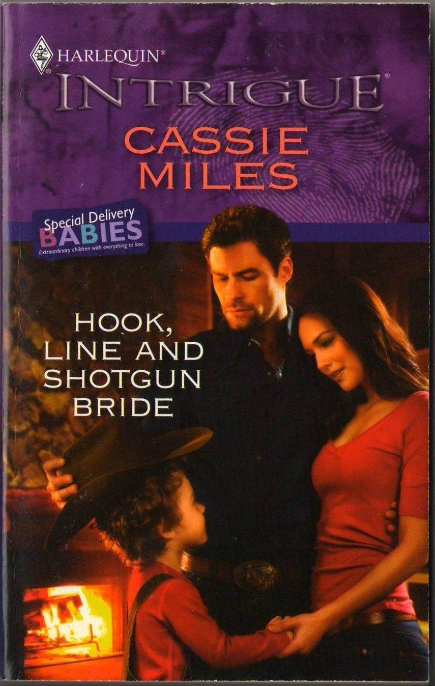 Hook, Line And Shotgun Bride by Cassie Miles Harlequin Intrigue Book 0373694962