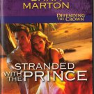 Stranded With The Prince by Dana Marton Harlequin Intrigue Defending The Crown Book