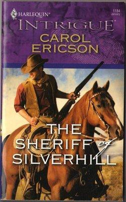 The Sheriff Silverhill by Carol Ericson Harlequin Intrigue Romance Love Novel Book