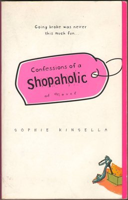 Confessions Of A Shopaholic by Sophie Kinsella Humor Fiction Fantasy Novel Book