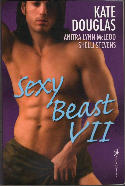 Sexy Beast VII by Kate Douglas Anitra Lynn McLeod Shelli Stevens Fiction Fantasy Erotic Romance Book