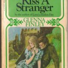 Kiss A Stranger by Glenna Finley #5173 T5173