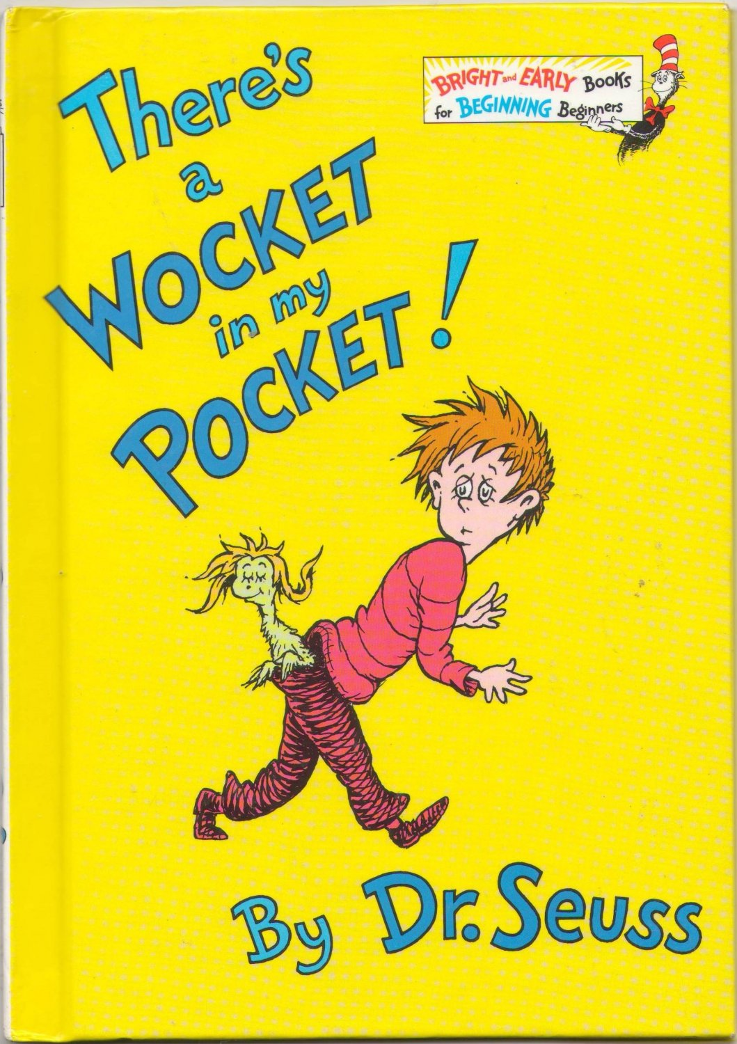 There's A Wocket In My Pocket! by Dr. Seuss SMC