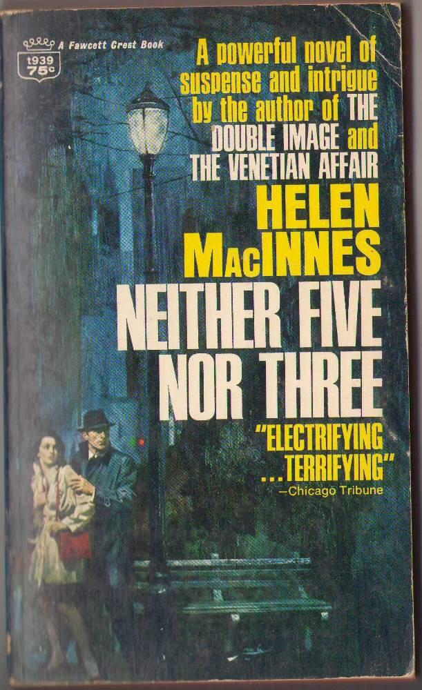 Neither Five Nor Three by Helen MacInnes t939 1951 SMC