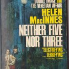 Neither Five Nor Three by Helen MacInnes t939 1951 SMC