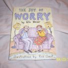 The Joy of Worry by Ellis Weiner  Free Shipping