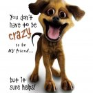 You dont have to be crazy Mousepad
