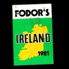 IRELAND 1981: FODOR'S MODERN GUIDES /Eugene Fodor /ILLUSTRATED REFERENCE