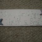 """""""When you wish upon a star......."""" decorative sign"""