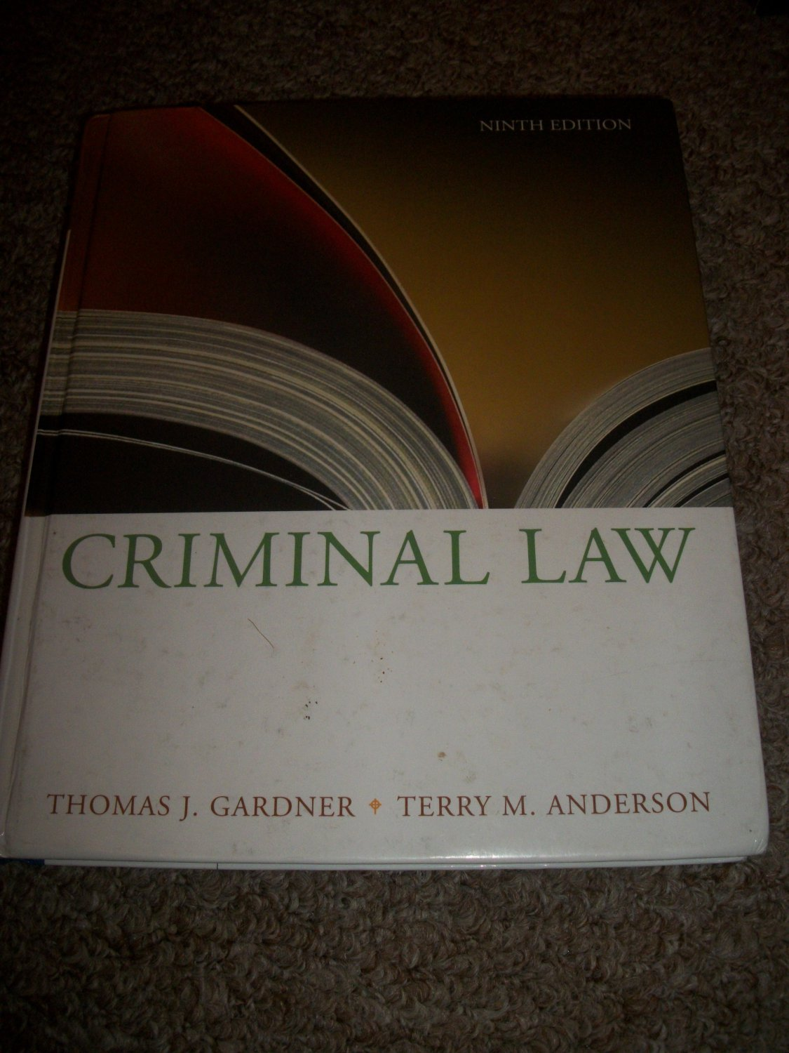 Criminal Law Ninth Edition- Thomas Gardner+ Terry Anderson