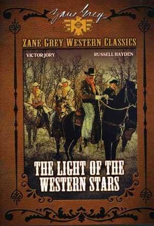 Zane Grey Western Classics - Light of the Western Stars