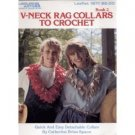 V Neck Rag Collars to Crochet Leisure Arts 1211 Book 2 by Spann 1989