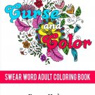 Adult Coloring Books Curse & Color Print it Yourself Stress Relief FREE PDF SHIPPING