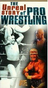 ORIGINAL VHS A&E UNREAL STORY OF PROFESSIONAL WRESTLING