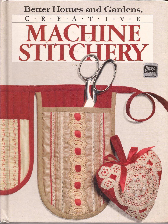 1985 Better Homes and Gardens Creative Machine Stitchery Book