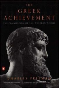 The Greek Achievement : The Foundation of the Western World by Charles...