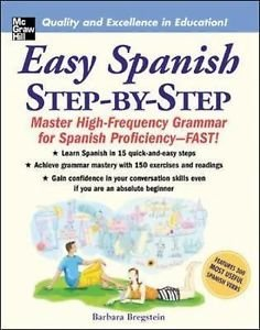 Easy Spanish Step-by-Step : Master High-Frequency Grammar for Spanish...