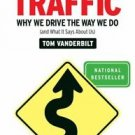 Traffic: Why We Drive the Way We Do and What It Says about Us by Tom Vanderbilt