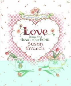 Love from the Heart of the Home : A Keepsake Book by Susan Branch (1994,...