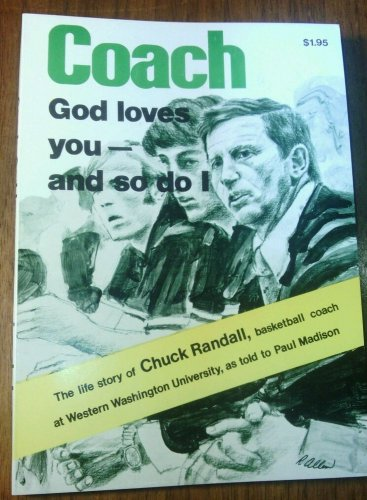 Coach God Loves You - And So Do I: The Life Story of Chuck Randall, basketball c