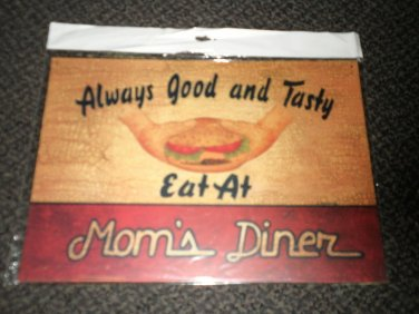 American Sportsman Sign Co. Always Good And Tasty Eat At Mom's Diner Metal Sign
