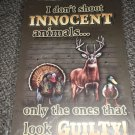 American Sportsman Sign Co. I Don't Shoot Innocent Animals... Metal Sign