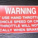 """Warning Do Not Use Hand Throttle Self Adhesive Decal  Size: 5"""" X 1 1/2"""""""