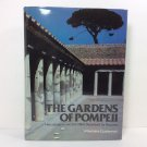 The Gardens of Pompeii by Wilhelmina F. Jashemski