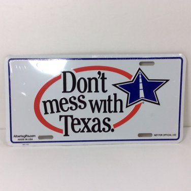 DON'T MESS WITH TEXAS License Plate **FREE SHIPPING**