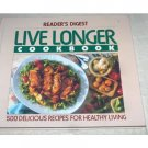 Live Longer Cookbook~Readers Digest 1992 HC