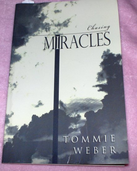 Chasing Miracles-Tommie Weber 2002