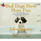Bad Dogs Have More Fun audio book complete 6 CD set John Grogan unabridged