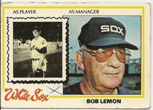 "BOB LEMON (AS PLAYER-AS MANAGER) ""Chicago White Sox"" 1978 #574 Topps Baseball Card"