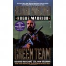 Green Team: Rogue Warrior by John Weisman and Richard Marcinko (Feb 1, 1996)